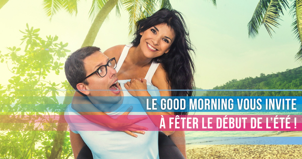 C'est bientôt les vacances pour le Good Morning !